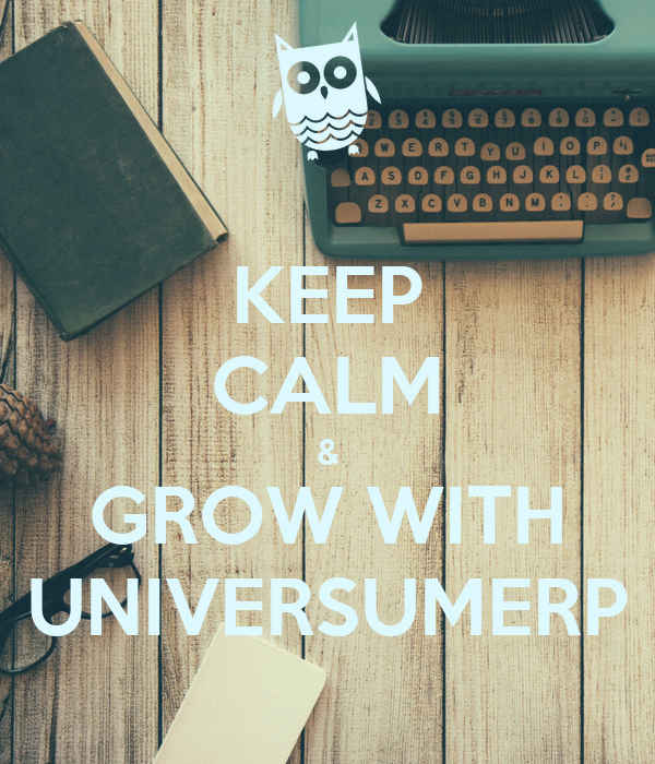 KEEP CALM & GROW WITH UNIVERSUMERP