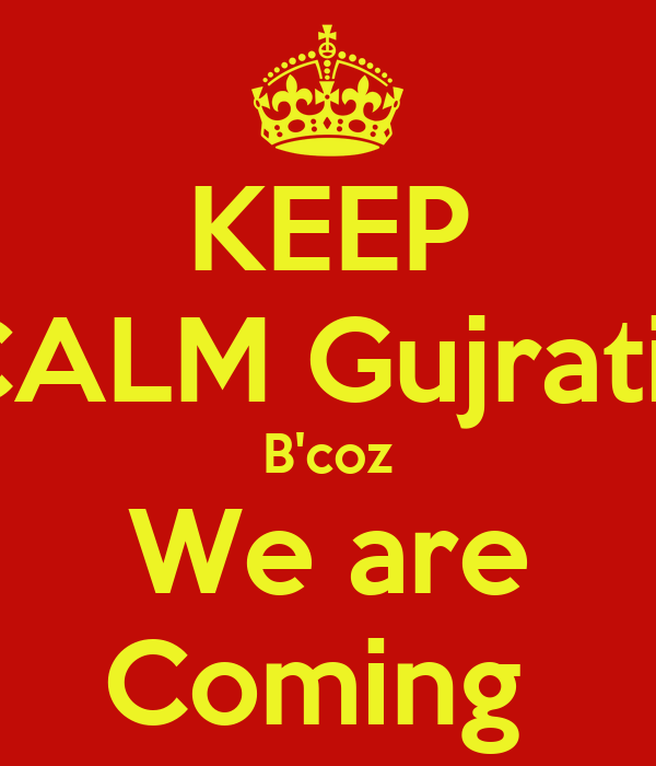 KEEP CALM Gujratis B'coz We are Coming