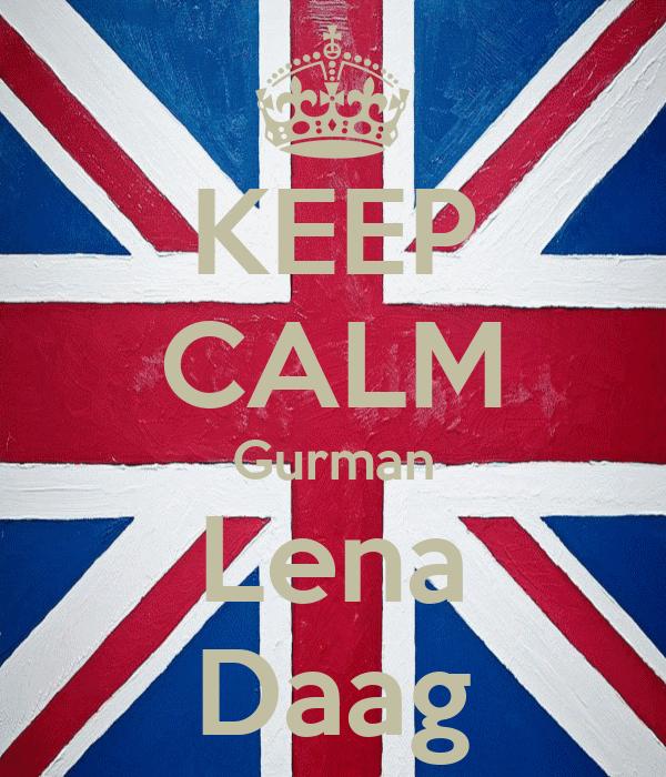 KEEP CALM Gurman Lena Daag