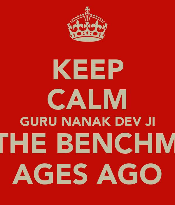 KEEP CALM GURU NANAK DEV JI SET THE BENCHMARK AGES AGO