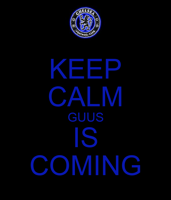 KEEP CALM GUUS IS COMING