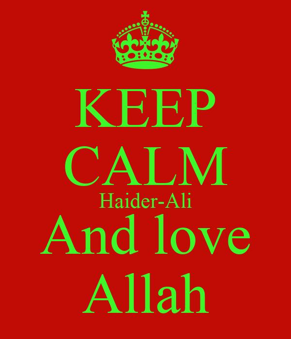 KEEP CALM Haider-Ali And love Allah