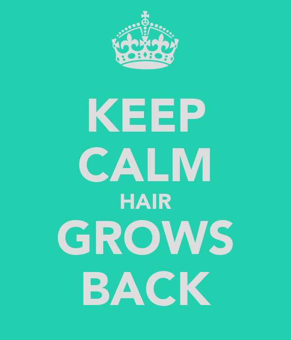 KEEP CALM HAIR GROWS BACK