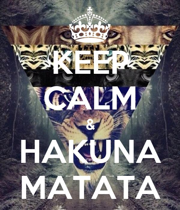 KEEP CALM & HAKUNA MATATA