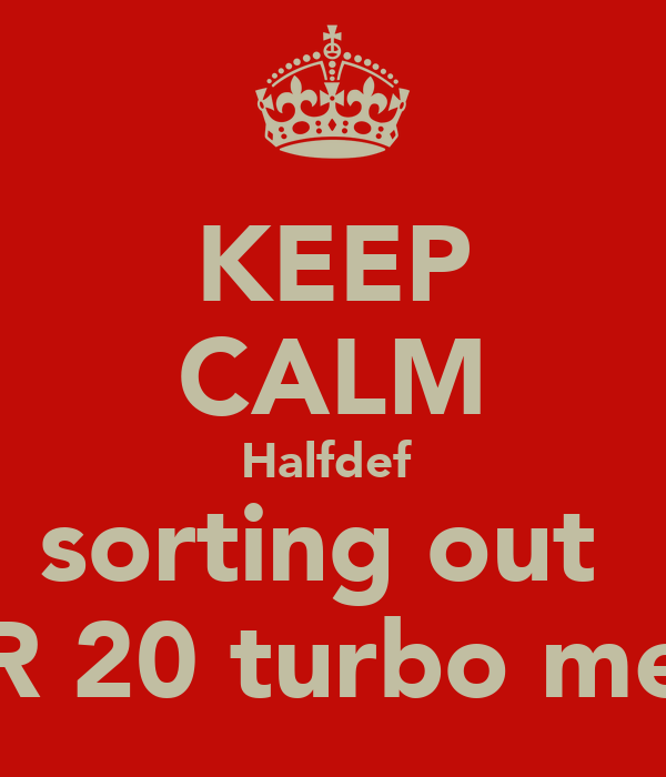 KEEP CALM Halfdef  sorting out  SR 20 turbo men