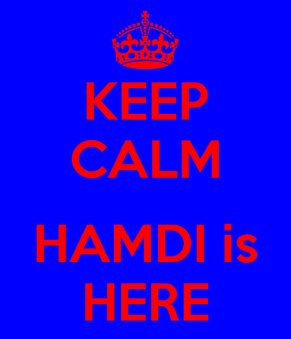 KEEP CALM  HAMDI is HERE