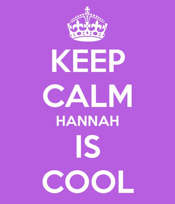KEEP CALM HANNAH IS COOL