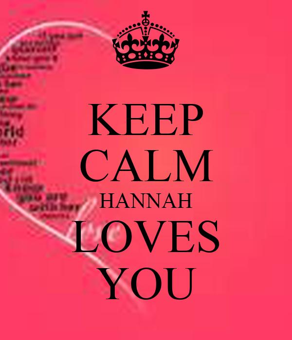 KEEP CALM HANNAH LOVES YOU