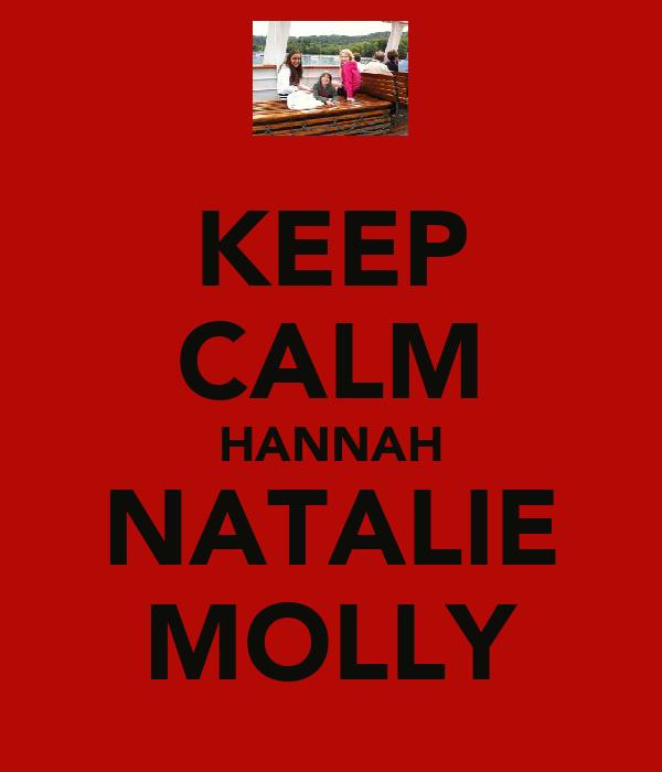 KEEP CALM HANNAH NATALIE MOLLY