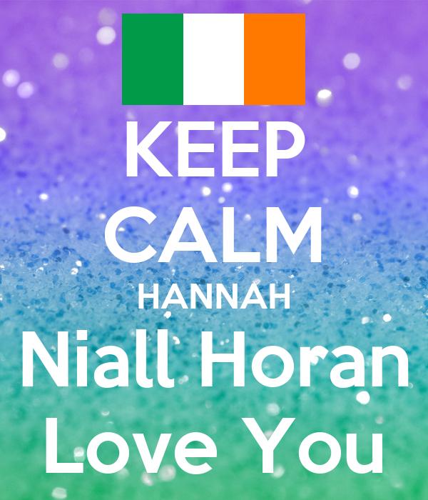KEEP CALM HANNAH Niall Horan Love You