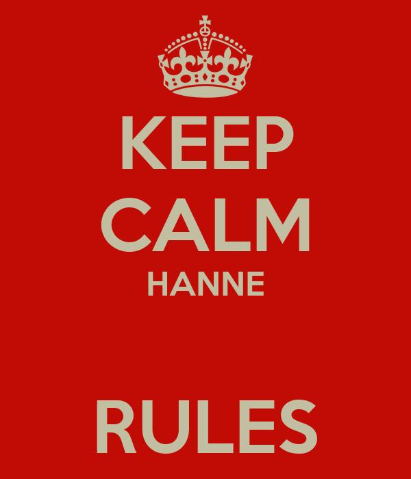 KEEP CALM HANNE  RULES