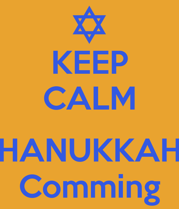KEEP CALM  HANUKKAH Comming