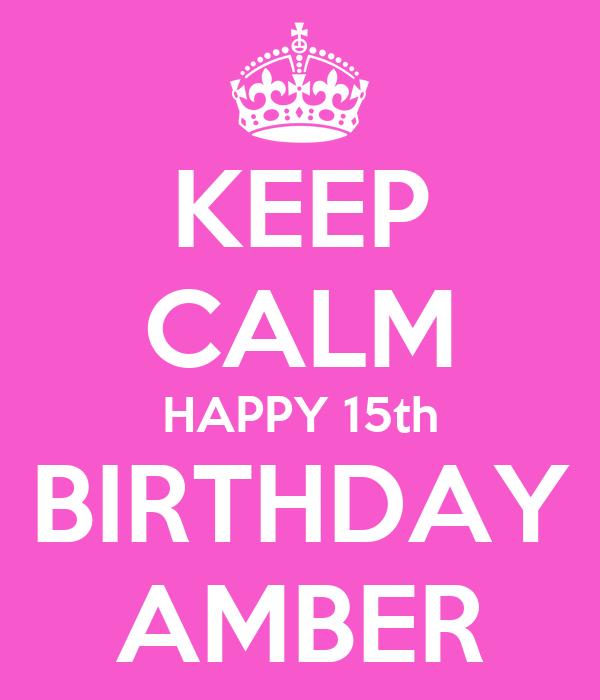 KEEP CALM HAPPY 15th BIRTHDAY AMBER