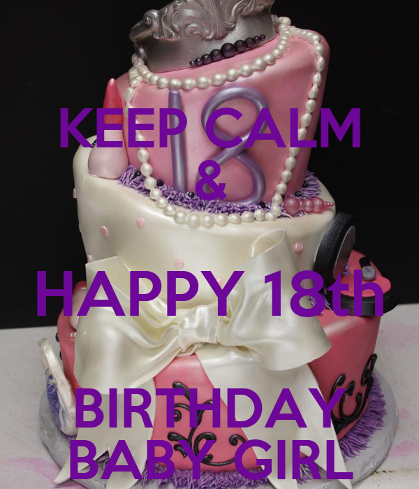 KEEP CALM & HAPPY 18th BIRTHDAY BABY GIRL Poster