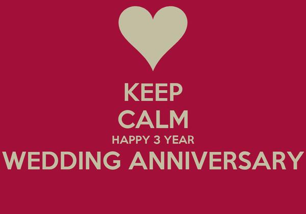 Keep Calm Happy 3 Year Wedding Anniversary Poster Emma Keep Calm O Matic