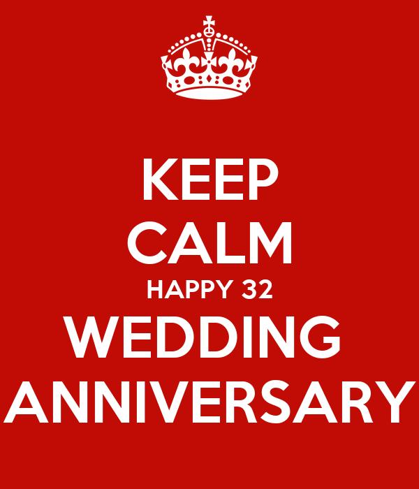 KEEP CALM HAPPY 32 WEDDING  ANNIVERSARY