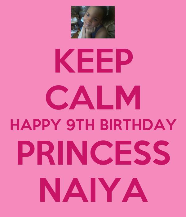 KEEP CALM HAPPY 9TH BIRTHDAY PRINCESS NAIYA