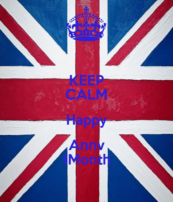 KEEP CALM Happy Annv 1Month
