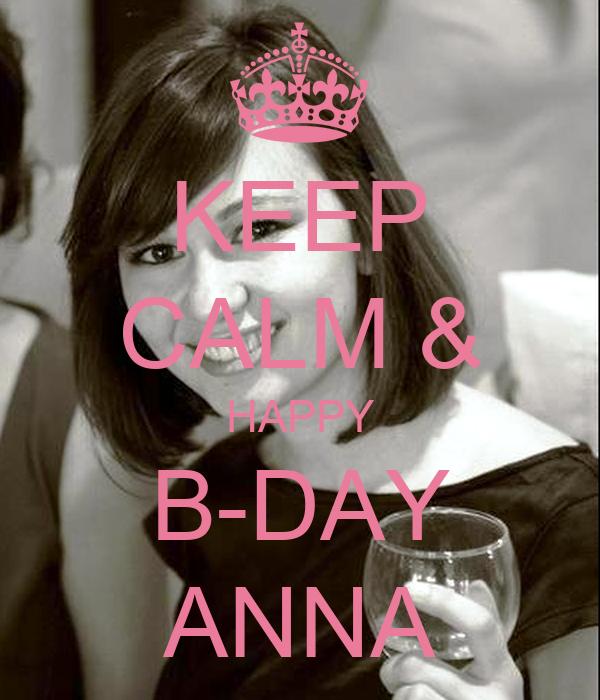 KEEP CALM & HAPPY B-DAY ANNA