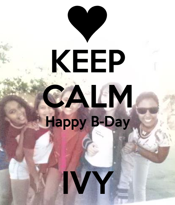 KEEP CALM Happy B-Day  IVY