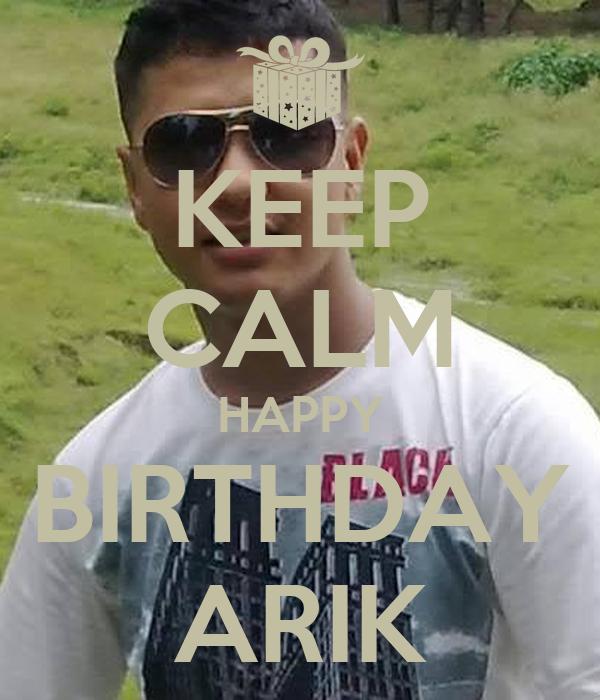 KEEP CALM HAPPY BIRTHDAY ARIK