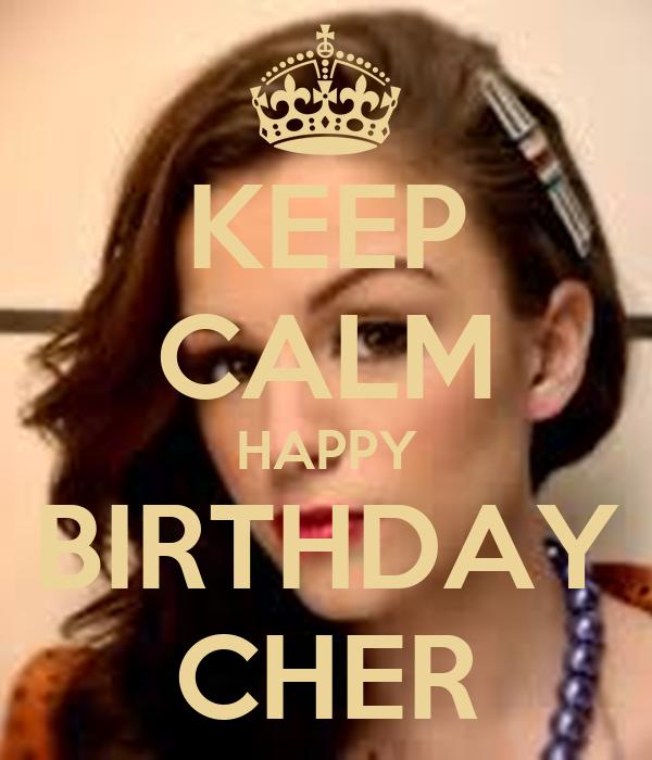 KEEP CALM HAPPY BIRTHDAY CHER