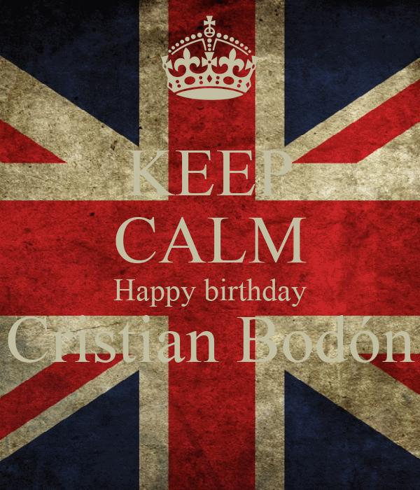 KEEP CALM Happy birthday Cristian Bodón