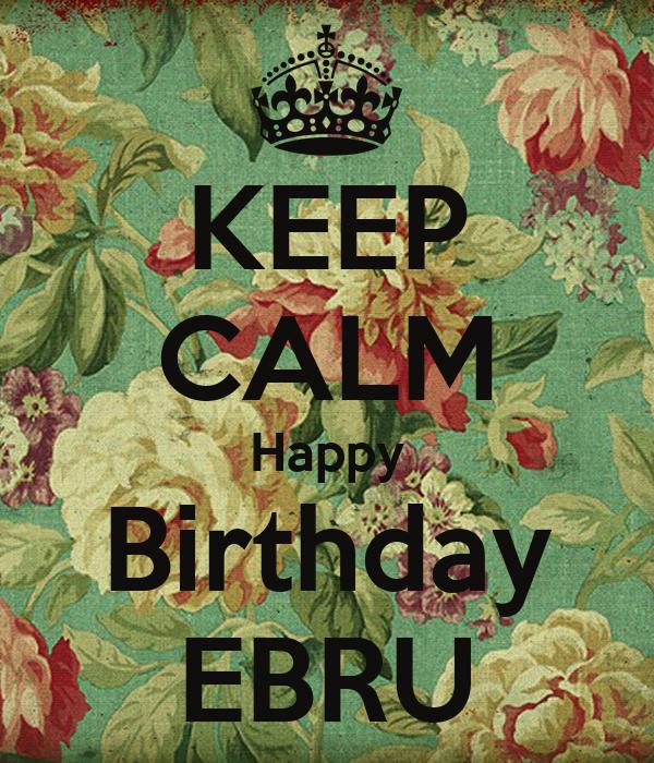 KEEP CALM Happy Birthday EBRU