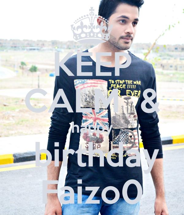 KEEP CALM  & happy  birthday Faizo0