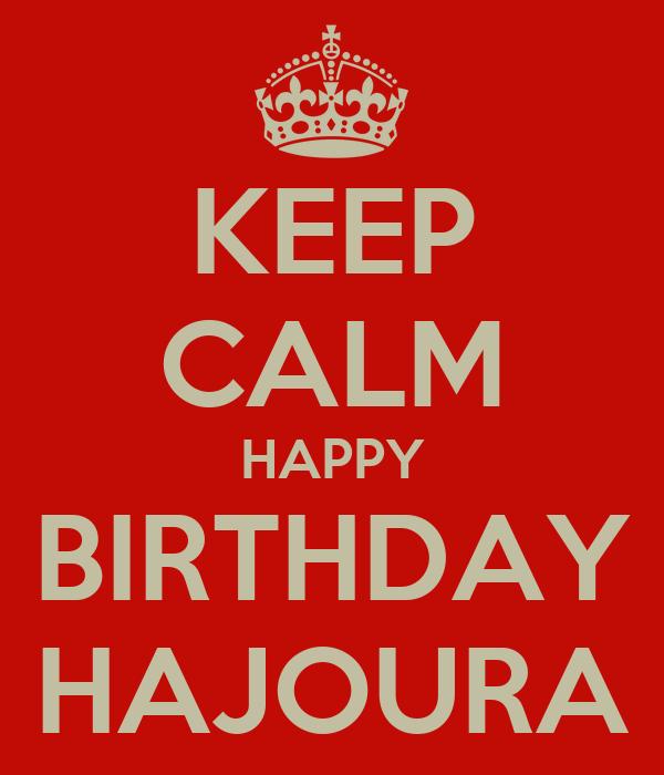 KEEP CALM HAPPY BIRTHDAY HAJOURA