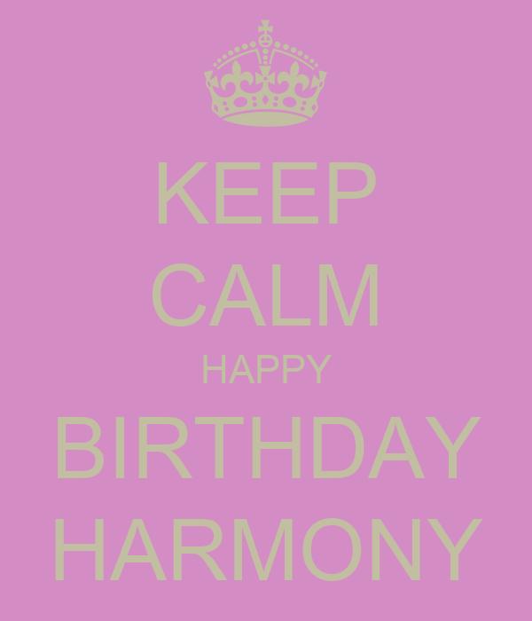 KEEP CALM HAPPY BIRTHDAY HARMONY