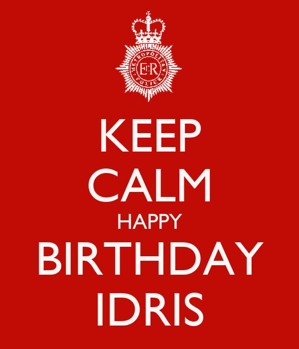 KEEP CALM HAPPY BIRTHDAY IDRIS