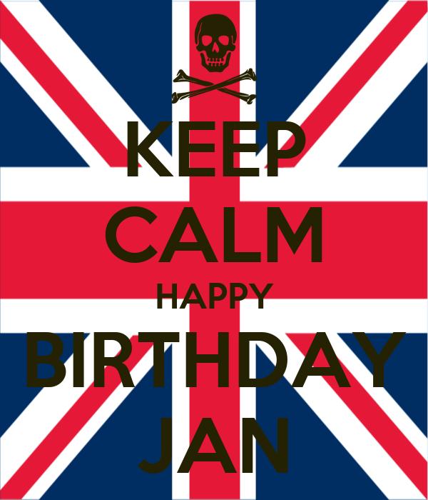 KEEP CALM HAPPY BIRTHDAY JAN