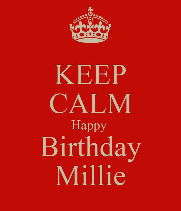 KEEP CALM Happy  Birthday Millie