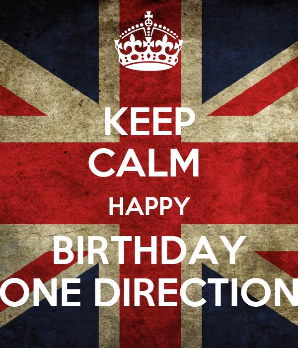 KEEP CALM  HAPPY BIRTHDAY ONE DIRECTION