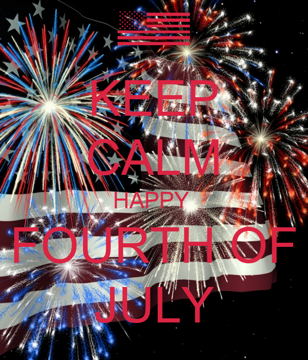KEEP CALM HAPPY FOURTH OF JULY