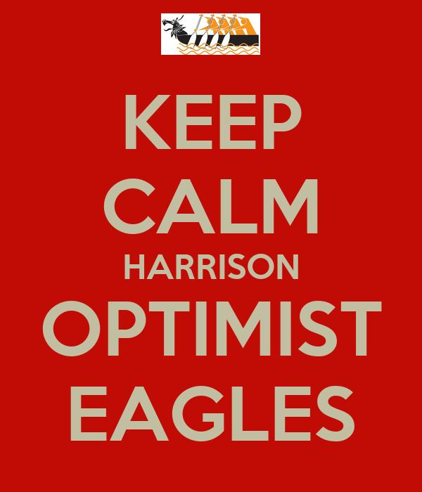 KEEP CALM HARRISON OPTIMIST EAGLES
