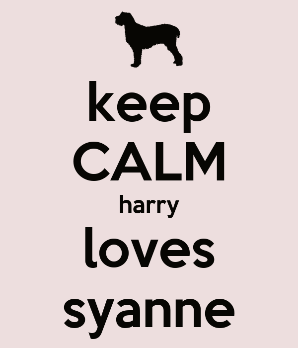keep CALM harry loves syanne