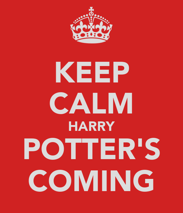 KEEP CALM HARRY POTTER'S COMING