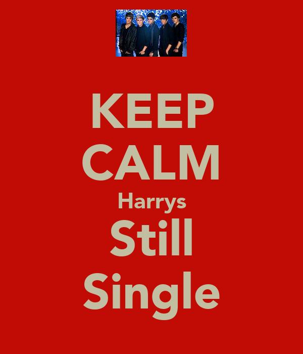 KEEP CALM Harrys Still Single