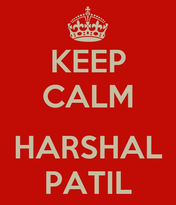 KEEP CALM  HARSHAL PATIL