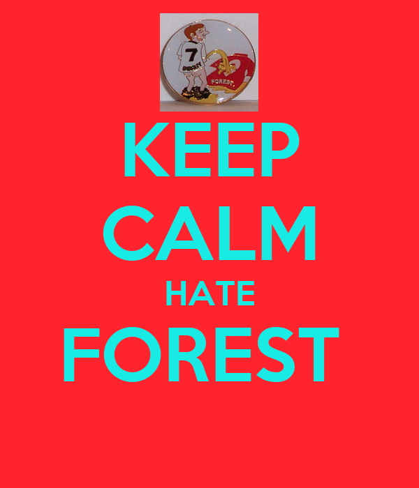 KEEP CALM HATE FOREST