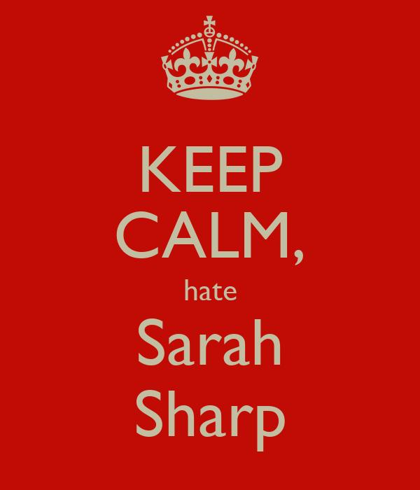 KEEP CALM, hate Sarah Sharp