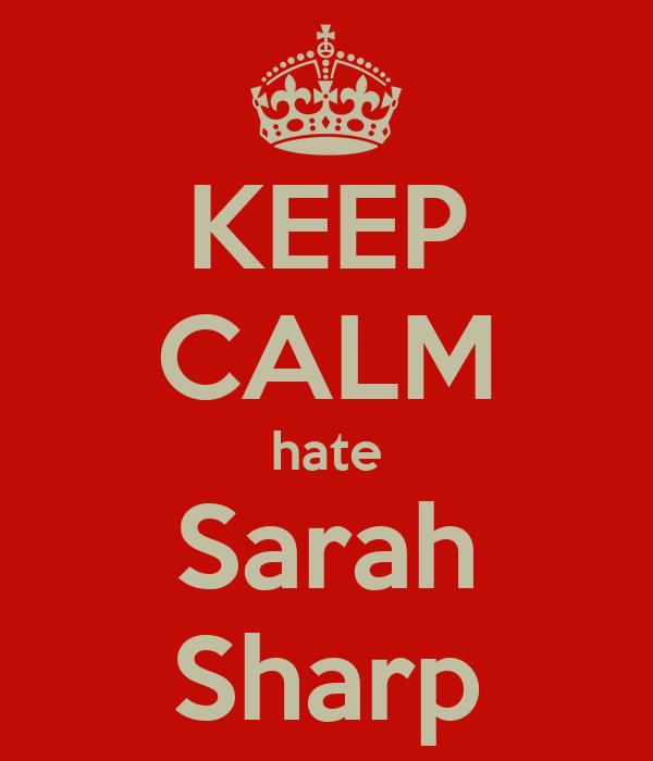 KEEP CALM hate Sarah Sharp