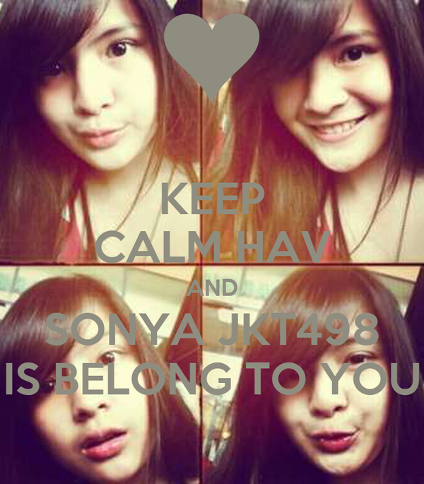KEEP CALM HAV AND SONYA JKT498 IS BELONG TO YOU