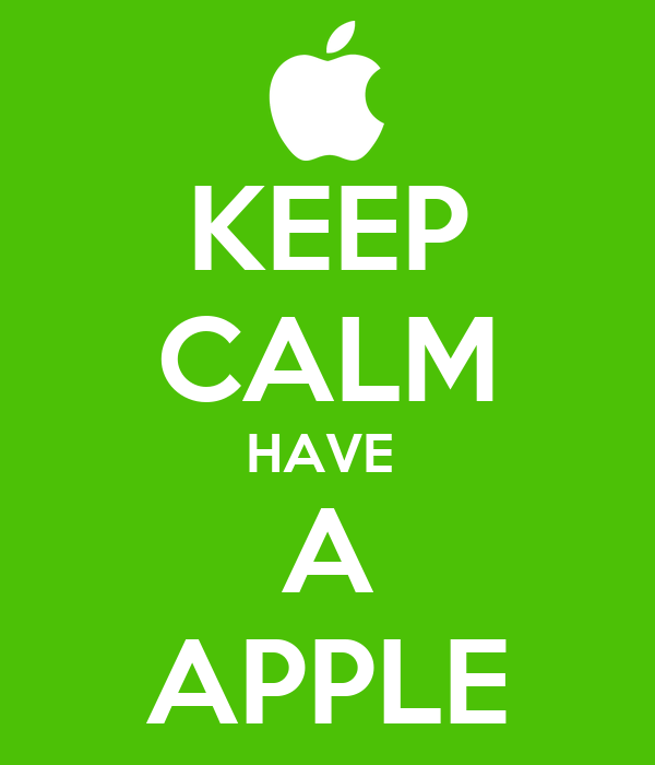 KEEP CALM HAVE  A APPLE
