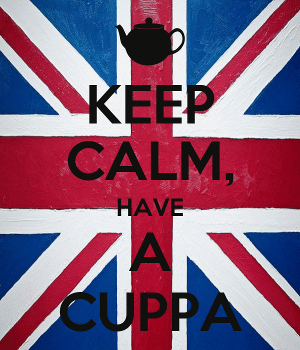KEEP CALM, HAVE A CUPPA