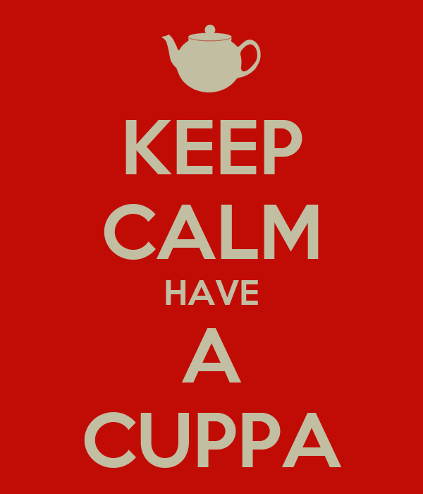 KEEP CALM HAVE A CUPPA