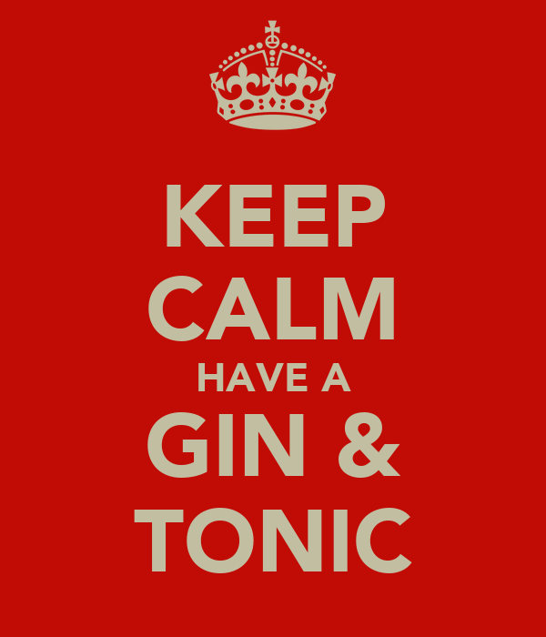 KEEP CALM HAVE A GIN & TONIC