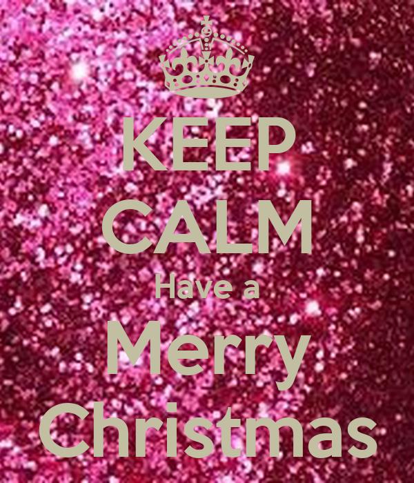 KEEP CALM Have a Merry Christmas